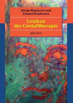 Lexikon der Gestalttherapie - Blankertz, Stefan; Doubrawa, Erhard