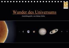 Wunder des Universums - Astrofotografie von Julian Zoller (Tischkalender 2018 DIN A5 quer)