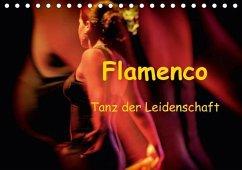 Flamenco - Tanz der Leidenschaft (Tischkalender 2018 DIN A5 quer)