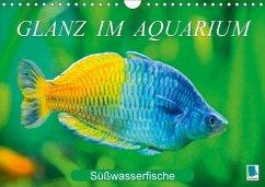 Glanz im Aquarium: Süßwasserfische (Wandkalender 2018 DIN A4 quer) Dieser erfolgreiche Kalender wurde dieses Jahr mit gleichen Bildern und aktualisiertem Kalendarium wiederveröffentlicht.