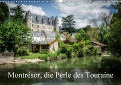 Montrésor, die Perle des Touraine (Wandkalender 2018 DIN A3 quer)