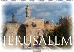 Jerusalem à la aquarell (Wandkalender 2018 DIN A2 quer)