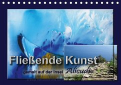 Fließende Kunst - gemalt auf der Insel Alicudi (Tischkalender 2018 DIN A5 quer)
