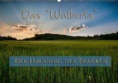Das Walberla - Der Hausberg der Franken (Wandkalender 2018 DIN A2 quer) Dieser erfolgreiche Kalender wurde dieses Jahr mit gleichen Bildern und aktualisiertem Kalendarium wiederveröffentlicht.