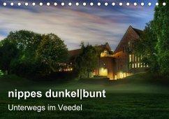 nippes dunkelbunt - Unterwegs im Veedel (Tischkalender 2018 DIN A5 quer)