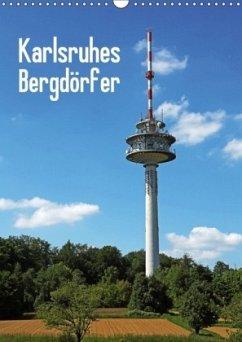 Karlsruhes Bergdörfer (Wandkalender 2018 DIN A3 hoch)