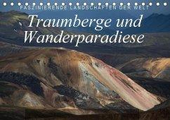 Faszinierende Landschaften der Welt: Traumberge und Wanderparadiese (Tischkalender 2018 DIN A5 quer)