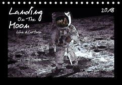 Landing On The Moon Like A Cartoon (Tischkalender 2018 DIN A5 quer)