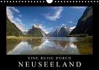 Eine Reise durch Neuseeland (Wandkalender 2018 DIN A4 quer) Dieser erfolgreiche Kalender wurde dieses Jahr mit gleichen Bildern und aktualisiertem Kalendarium wiederveröffentlicht.