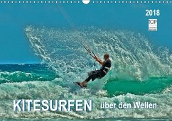 Kitesurfen - über den Wellen (Wandkalender 2018...