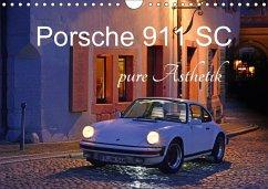 Porsche 911 SC pure Ästhetik (Wandkalender 2018 DIN A4 quer)