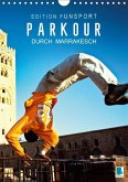 Edition Funsport: Parkour durch Marrakesch (Wandkalender 2018 DIN A4 hoch)