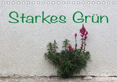 Starkes Grün (Tischkalender 2018 DIN A5 quer) Dieser erfolgreiche Kalender wurde dieses Jahr mit gleichen Bildern und aktualisiertem Kalendarium wiederveröffentlicht.
