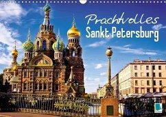 Prachtvolles Sankt Petersburg (Wandkalender 2018 DIN A3 quer)