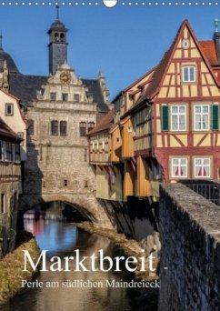 Marktbreit - Perle am südlichen Maindreieck (Wandkalender 2018 DIN A3 hoch)