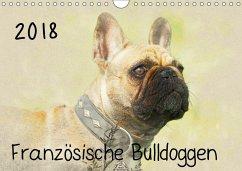 Französische Bulldoggen 2018 (Wandkalender 2018 DIN A4 quer)