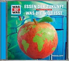 Essen der Zukunft / Was die Welt isst, 1 Audio-CD
