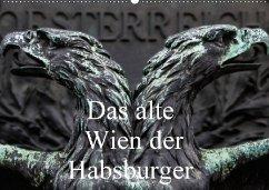 Das alte Wien der Habsburger (Wandkalender 2018 DIN A2 quer) Dieser erfolgreiche Kalender wurde dieses Jahr mit gleichen Bildern und aktualisiertem Kalendarium wiederveröffentlicht.