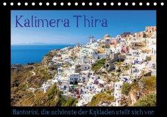 Kalimera Thira - Santorini, die schönste der Kykladen stellt sich vor (Tischkalender 2018 DIN A5 quer)