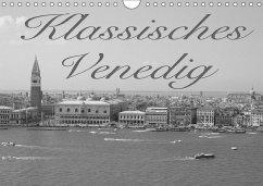 Klassisches Venedig (Wandkalender 2018 DIN A4 quer)