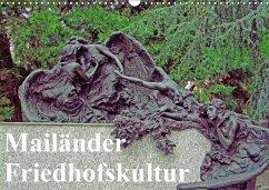 Mailänder Friedhofskultur (Wandkalender 2018 DIN A3 quer) Dieser erfolgreiche Kalender wurde dieses Jahr mit gleichen Bildern und aktualisiertem Kalendarium wiederveröffentlicht.