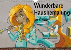 Wunderbare Hausbemalung in Erfurt (Wandkalender 2018 DIN A4 quer)