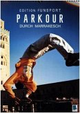Edition Funsport: Parkour durch Marrakesch (Wandkalender 2018 DIN A3 hoch)