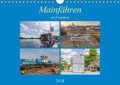 Mainfähren in Franken (Wandkalender 2018 DIN A4 quer) Dieser erfolgreiche Kalender wurde dieses Jahr mit gleichen Bildern und aktualisiertem Kalendarium wiederveröffentlicht.