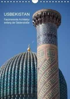 Usbekistan - Faszinierende Architektur entlang der Seidenstraße (Wandkalender 2018 DIN A4 hoch)