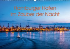 Hamburger Hafen - Im Zauber der Nacht (Wandkalender 2018 DIN A2 quer)