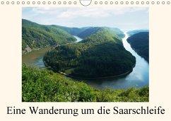 Eine Wanderung um die Saarschleife (Wandkalender 2018 DIN A4 quer)