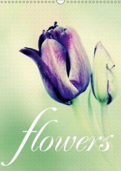 flowers (Wandkalender 2018 DIN A3 hoch)