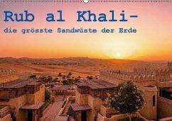 Rub al Khali - die grösste Sandwüste der Erde (Wandkalender 2018 DIN A2 quer) Dieser erfolgreiche Kalender wurde dieses Jahr mit gleichen Bildern und aktualisiertem Kalendarium wiederveröffentlicht.