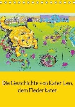 Die Geschichte von Kater Leo, dem Flederkater (Tischkalender 2018 DIN A5 hoch)