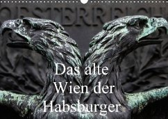 Das alte Wien der Habsburger (Wandkalender 2018 DIN A3 quer) Dieser erfolgreiche Kalender wurde dieses Jahr mit gleichen Bildern und aktualisiertem Kalendarium wiederveröffentlicht.