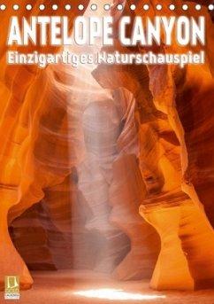 Antelope Canyon - Einzigartiges Naturschauspiel (Tischkalender 2018 DIN A5 hoch)