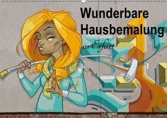 Wunderbare Hausbemalung in Erfurt (Wandkalender 2018 DIN A2 quer)
