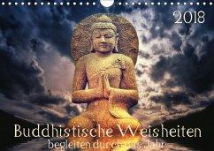 Buddhistische Weisheiten begleiten durch das Jahr (Wandkalender 2018 DIN A4 quer)