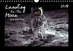 Landing On The Moon Like A Cartoon (Wandkalender 2018 DIN A4 quer)