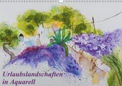 Urlaubslandschaften in Aquarell (Wandkalender 2018 DIN A3 quer)