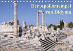 Der Apollontempel von Didyma (Tischkalender 2018 DIN A5 quer)