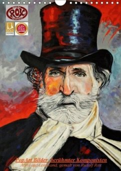 PopArt Bilder berühmter Komponisten (Wandkalender 2018 DIN A4 hoch)