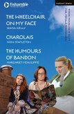 The Wheelchair on My Face; Charolais; The Humours of Bandon (eBook, ePUB)