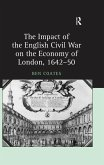 The Impact of the English Civil War on the Economy of London, 1642-50 (eBook, PDF)