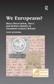 We Europeans? Mass-Observation, Race and British Identity in the Twentieth Century (eBook, ePUB)
