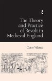 The Theory and Practice of Revolt in Medieval England (eBook, ePUB)