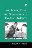Witchcraft, Magic and Superstition in England, 1640-70 (eBook, PDF)
