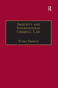 Immunity and International Criminal Law (eBook, ePUB) - Simbeye, Yitiha
