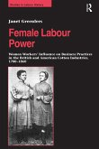 Female Labour Power: Women Workers' Influence on Business Practices in the British and American Cotton Industries, 1780-1860 (eBook, ePUB)