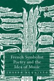 French Symbolist Poetry and the Idea of Music (eBook, ePUB)